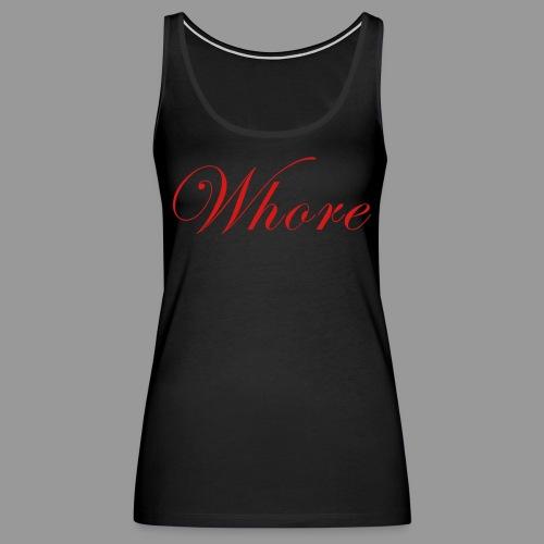 Whore - Women's Premium Tank Top