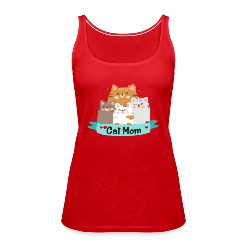 Cat MOM, Cat Mother, Cat Mum, Mother's Day - Women's Premium Tank Top