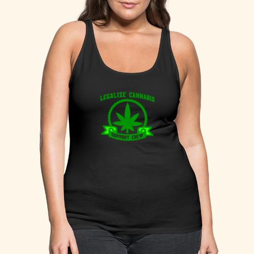 Legalize Cannabis - Support Crew - Real Weed Lover - Women's Premium Tank Top