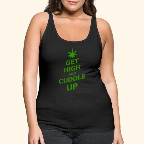 Get high and cuddle up - Women's Premium Tank Top
