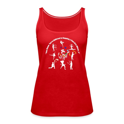 You Know You're Addicted to Hooping - White - Women's Premium Tank Top