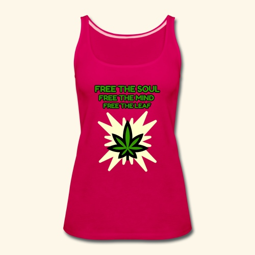 FREE THE SOUL - FREE THE MIND - FREE THE LEAF - Women's Premium Tank Top