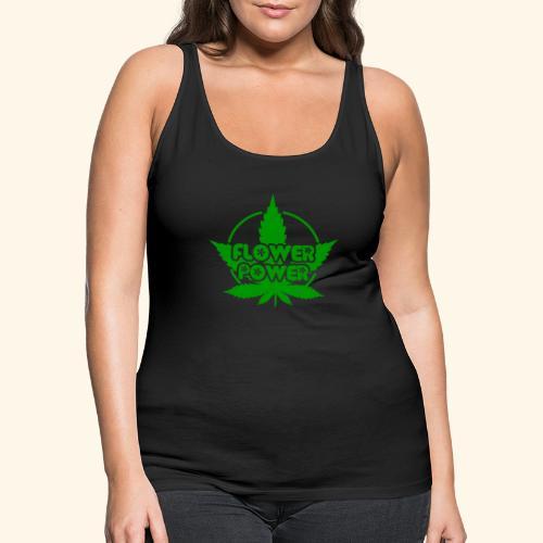 Flower Power Smoker - 420 Hippie Shirt men/women - Women's Premium Tank Top