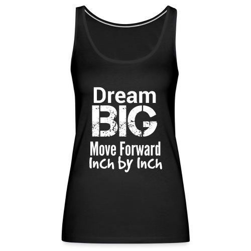 Dream Big - Motivational - Women's Premium Tank Top