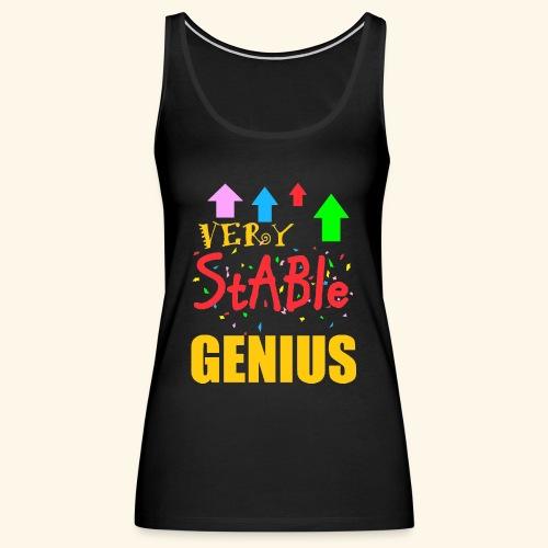 very stable genius - Women's Premium Tank Top
