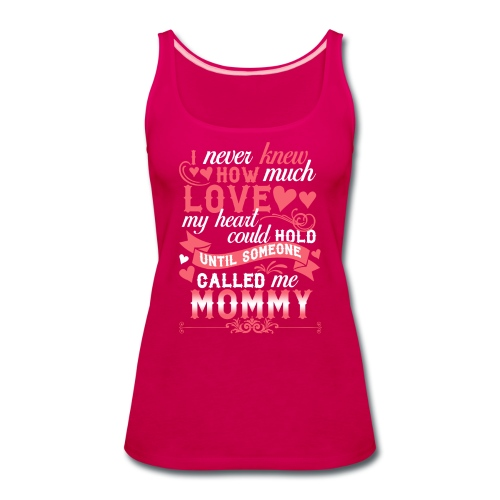 I Never Knew How Much Love My Heart Could Hold - Women's Premium Tank Top
