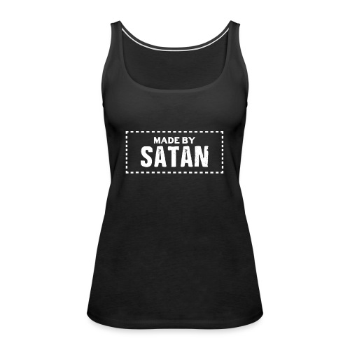Made by SATAN - Women's Premium Tank Top