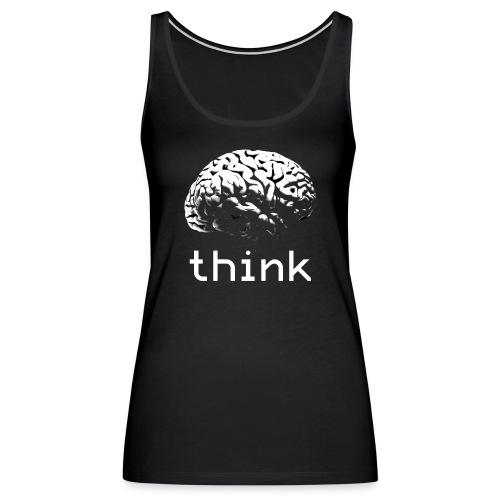 Think - Women's Premium Tank Top
