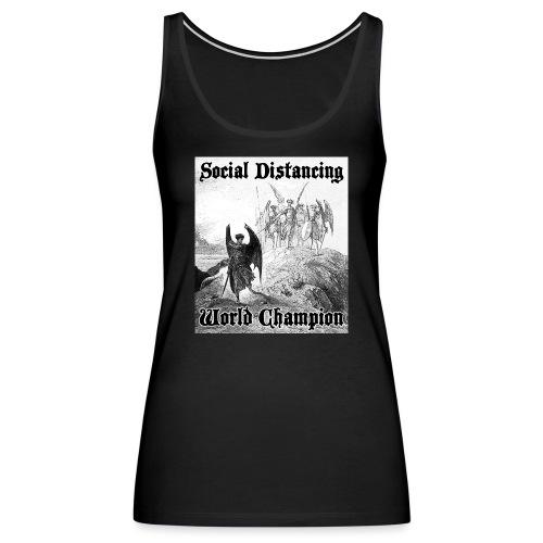 Social Distancing World Champion - Women's Premium Tank Top