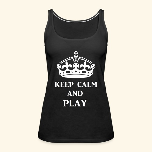 keepcalmplaywht - Women's Premium Tank Top
