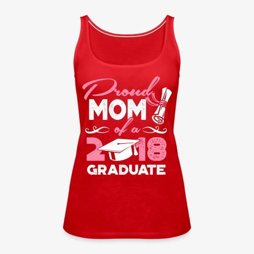 Proud Mom Graduate Mother Gift Shirt - Women's Premium Tank Top