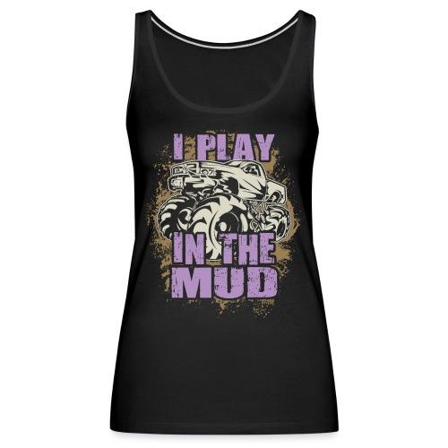 Mud Truck Mud Play - Women's Premium Tank Top