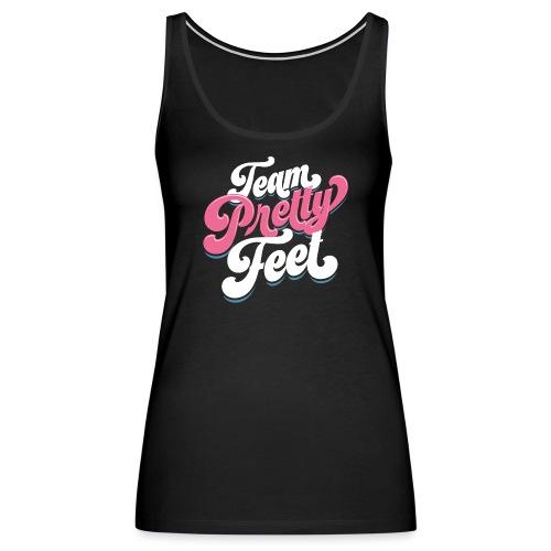 Team Pretty Feet Funk - Women's Premium Tank Top