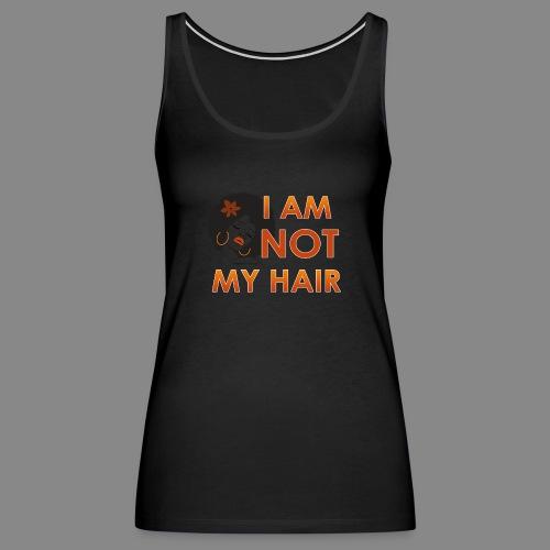 I Am Not My Hair - Women's Premium Tank Top