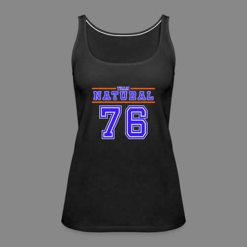 Team Natural 76 - Women's Premium Tank Top