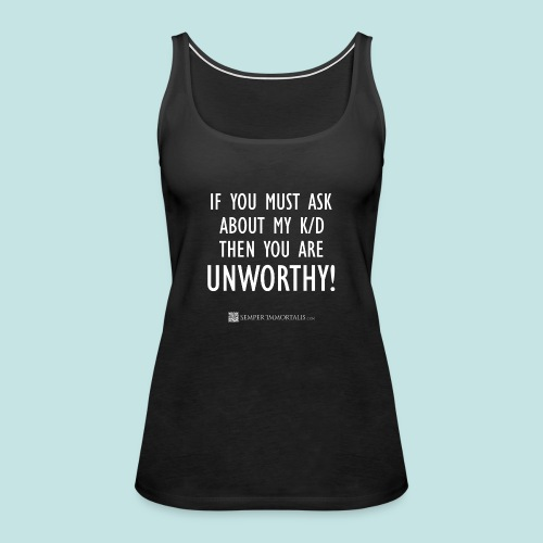 Unworthy (white) - Women's Premium Tank Top
