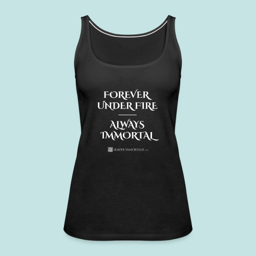 Always Immortal (white) - Women's Premium Tank Top