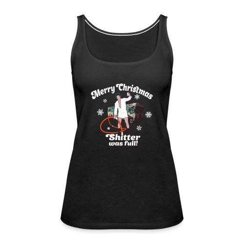 Cousin Eddie Shitter Was Full - Women's Premium Tank Top