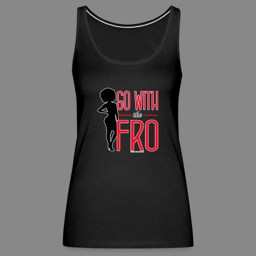 Go With the Fro (Dark) - Women's Premium Tank Top