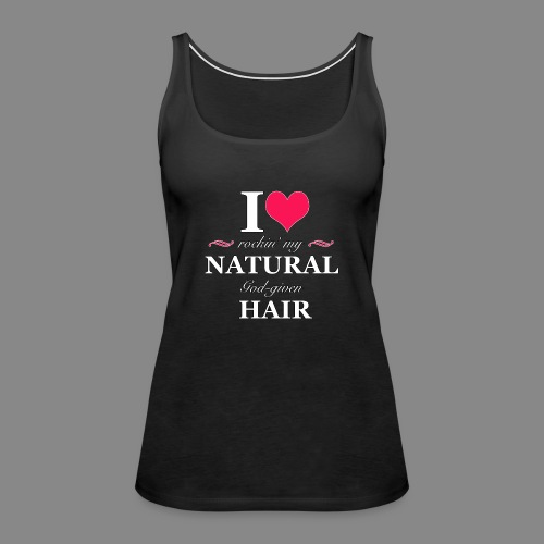 Love Rockin Natural Hair - Women's Premium Tank Top