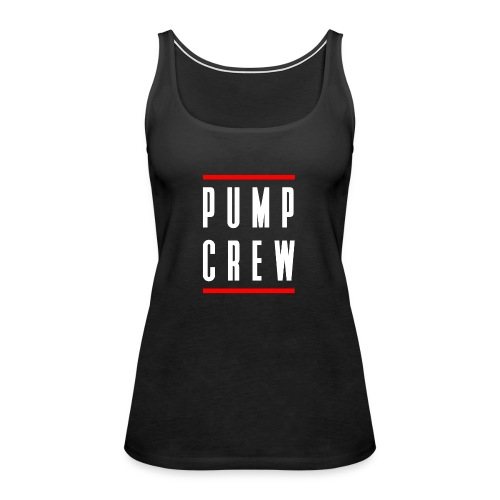 Pump Crew - Women's Premium Tank Top