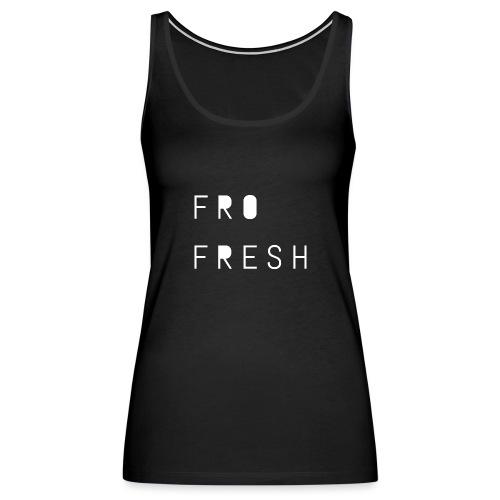 Fro fresh - Women's Premium Tank Top