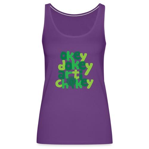 Okey Dokey Artichokey - Women's Premium Tank Top