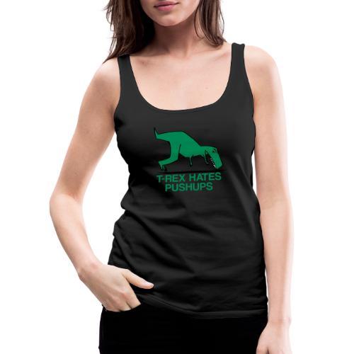 T-Rex Hates Pushups - Women's Premium Tank Top