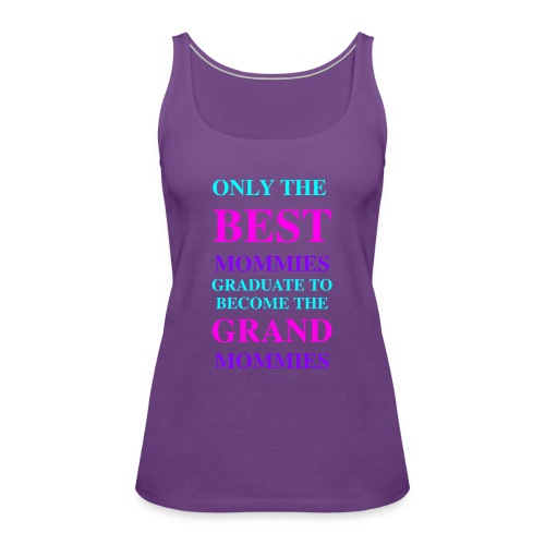 Best Seller for Mothers Day - Women's Premium Tank Top