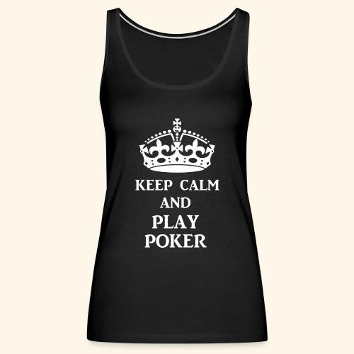 keep calm play poker wht - Women's Premium Tank Top
