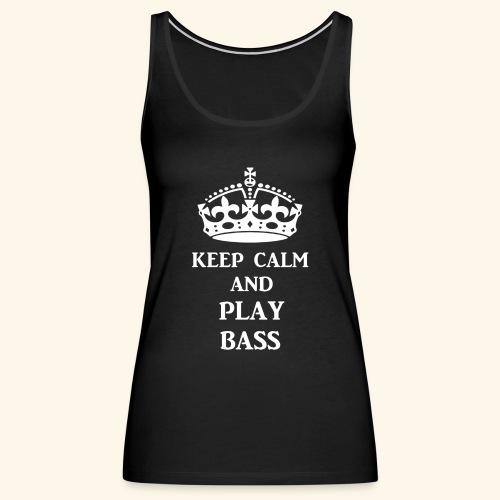 keep calm play bass wht - Women's Premium Tank Top