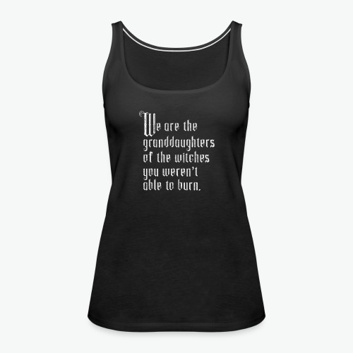 Granddaughters of Witches - Women's Premium Tank Top