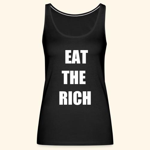 eat the rich wht - Women's Premium Tank Top