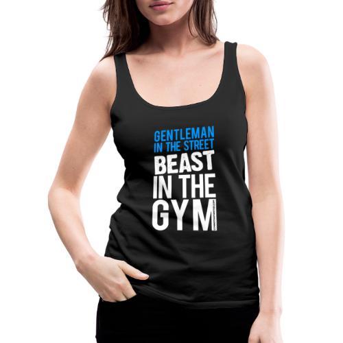 Beast in the Gym - Gym Motivation - Women's Premium Tank Top