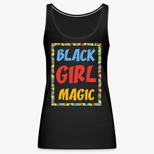 Black Girl Magic - Women's Premium Tank Top