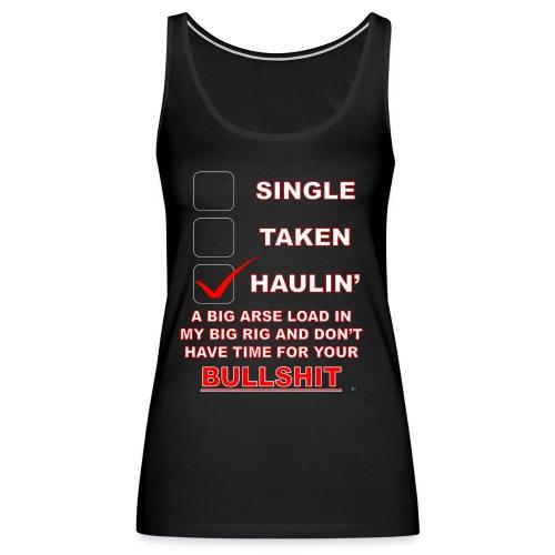 Haulin A Big Loadss png - Women's Premium Tank Top