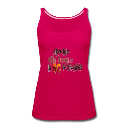 Around The World in 80 Screams - Women's Premium Tank Top