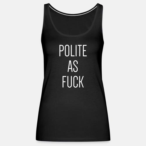 Polite as fuck ats