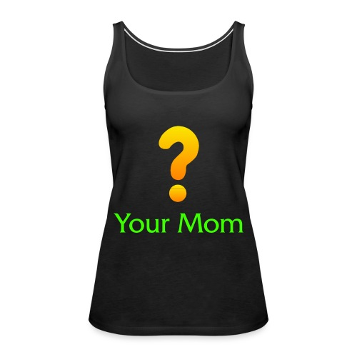 Your Mom Quest ? World of Warcraft - Women's Premium Tank Top