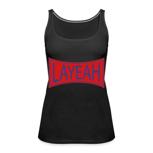 White LaYeah Shirts - Women's Premium Tank Top