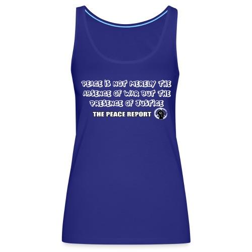 The Peace Report Signature Quote - Women's Premium Tank Top