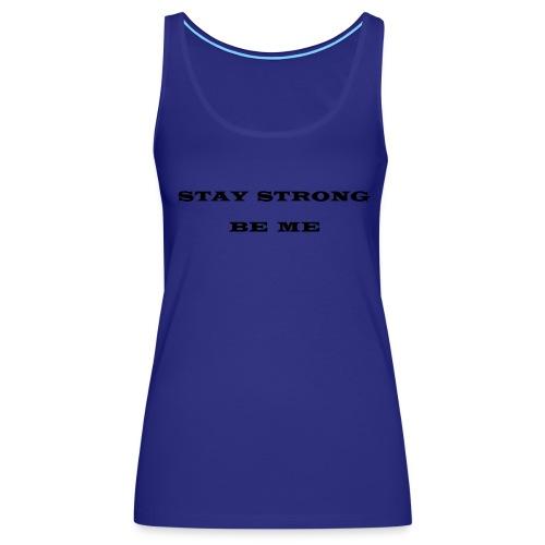 BE STRONG - Women's Premium Tank Top