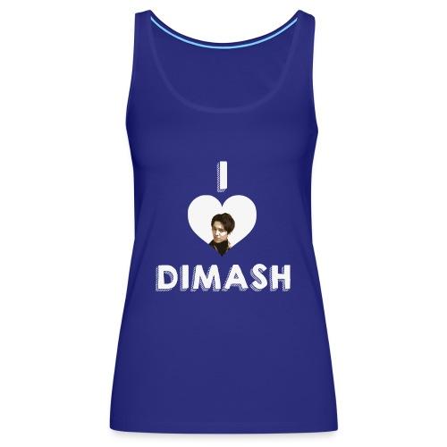 I love Dimash - Women's Premium Tank Top