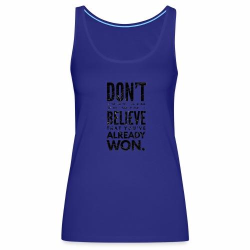 Believe in yourself - Women's Premium Tank Top