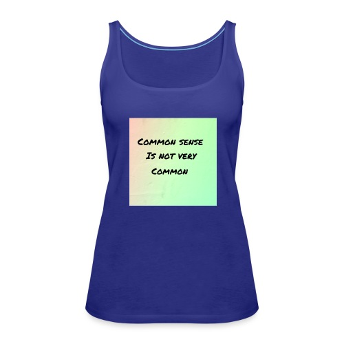 Uncommon sense - Women's Premium Tank Top