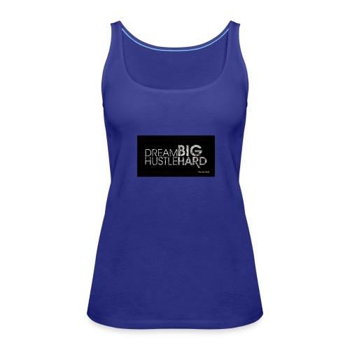 hustle dream big - Women's Premium Tank Top