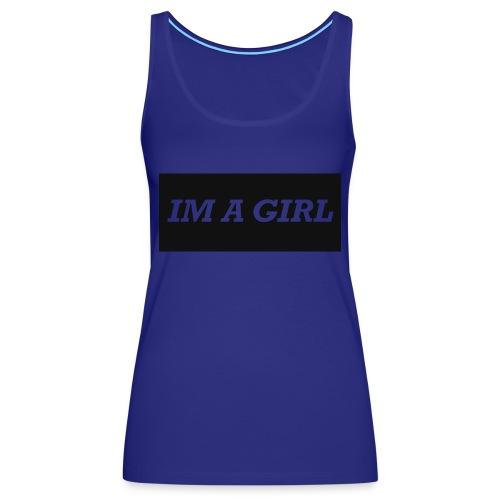 Im a girl - Women's Premium Tank Top