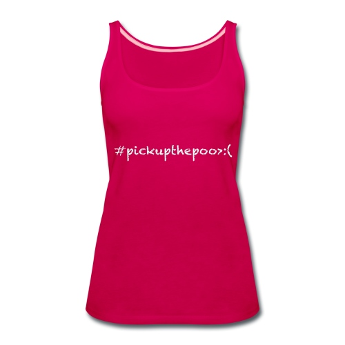 Pick up the poo dog shirt - Women's Premium Tank Top