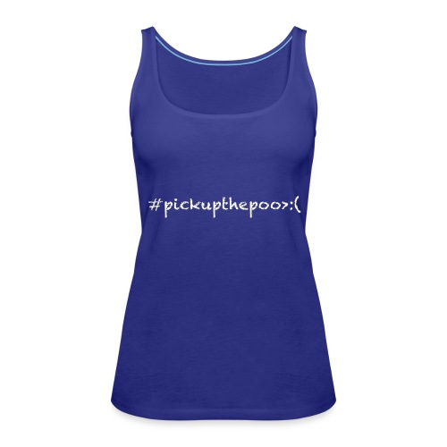 Pick up the poo dog shirt - Women's Premium Tank Top