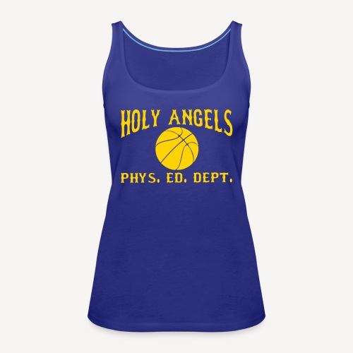 HOLY ANGELS PHYS ED DEPT - Women's Premium Tank Top
